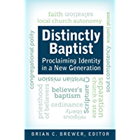 Distinctly Baptist: Proclaiming Identity in a New Generation (Star Book for Ministers)