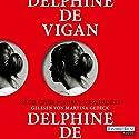 Nach einer wahren Geschichte Hörbuch von Delphine de Vigan Gesprochen von: Martina Gedeck