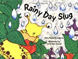 Rainy Day Slug