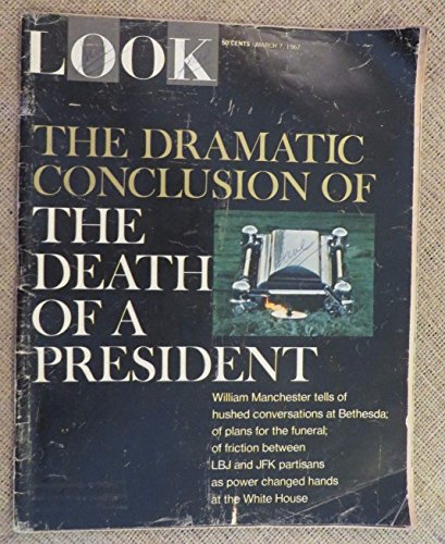 March 7 1967 LOOK Magazine Vol 31 No 5 DRAMATIC CONCLUSION:DEATH OF A PRESIDENT
