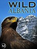 Wild Albania