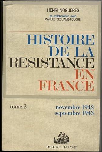 Téléchargement Histoire de la Résistance en France, tome 3 : Novembre 1942-septembre 1943 pdf, epub