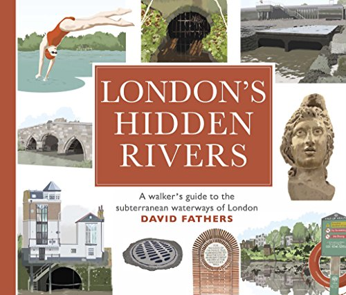 D0wnl0ad London's Hidden Rivers: A walker's guide to the subterranean waterways of London [Z.I.P]