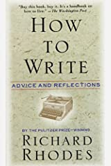 How to Write: Advice and Reflections Kindle Edition