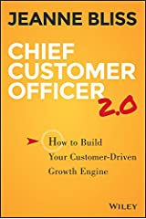 Chief Customer Officer 2.0: How to Build Your Customer-Driven Growth Engine Hardcover