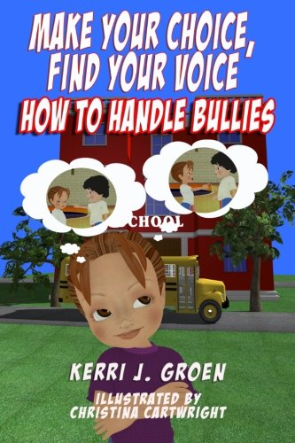 Download Make Your Choice, Find Your Voice: How to Handle Bullies pdf epub