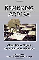Beginning Arimaa: Chess Reborn Beyond Computer Comprehension