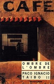 Ombre de l'ombre par Taibo II