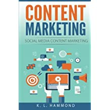 Content Marketing: Social Media Content Marketing (Social Media Marketing) (Volume 2)