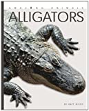 Amazing Animals: Alligators, Kate Riggs, 0898126894