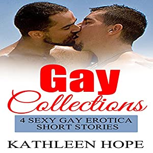 Gay Collections: 4 Sexy Gay Erotica Gay Short Stories Audiobook