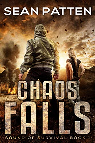 Chaos Falls -  A Post-Apocalyptic EMP Thriller (Sound of Survival Book 1) by [Patten, Sean]