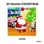 24 histoires d'AVENT Noël   Erik Bjork