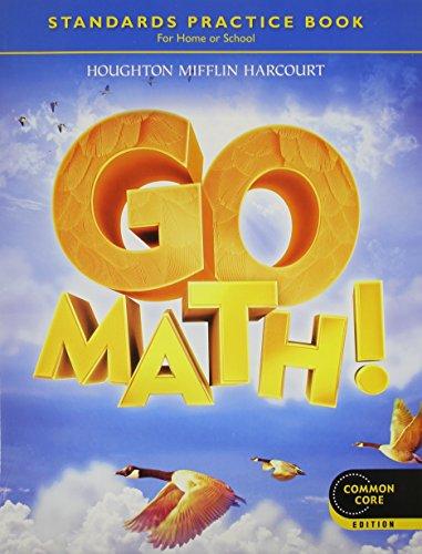 Go Math!: Student Practice Book Grade 4 (Houghton Mifflin Math Practice Workbook Grade 5 Answers)
