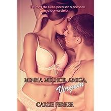 Minha melhor amiga, virgem: A virgem e o devasso #1