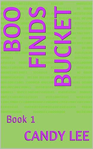 Boo Bucket - Boo Finds Bucket: Book 1 (Boo and Bucket)