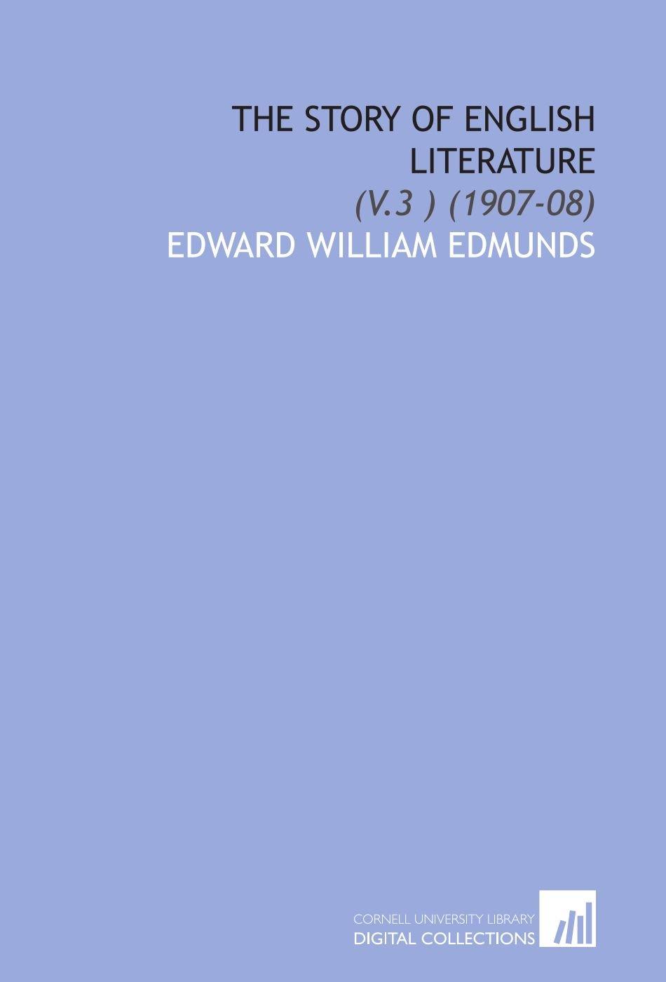 The Story of English Literature: (V.3 ) (1907-08) pdf epub