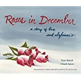 Roses in December: A Story of Love and Alzheimer's (Literature and Medicine)