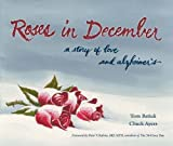 img - for Roses in December: A Story of Love and Alzheimer's (Literature and Medicine) book / textbook / text book