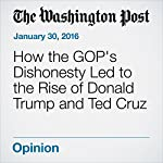 How the GOP's Dishonesty Led to the Rise of Donald Trump and Ted Cruz | Fareed Zakaria