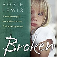 Broken Audiobook by Rosie Lewis Narrated by Madeleine Gould
