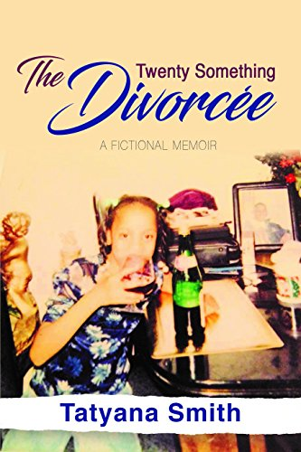 Search : The Twenty Something Divorcée: A Fictional Memoir