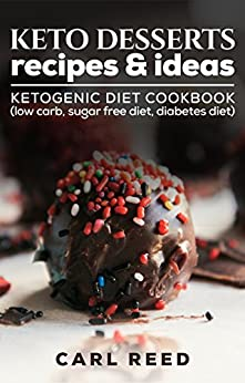 Easy Recipes; Keto Diet Cookbook: Desserts & Meals