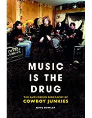 Music is the Drug: The Authorised Biography of The Cowboy Junkies