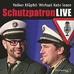 Schutzpatron LIVE (Kommissar Kluftinger 6) | Michael Kobr,Volker Klüpfel