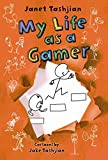 My Life as a Gamer (The My Life series)