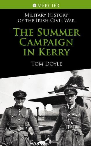 The Summer Campaign in Kerry (Military History of the Irish) (Military History of the Irish Civil - Summer Campaign