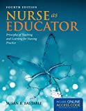 Nurse As Educator, Susan B. Bastable, 144969750X