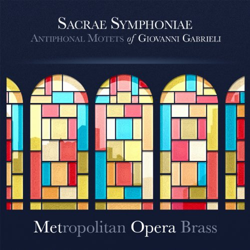 Sacrae Symphoniae: Antiphonal Motets of Giovanni Gabrieli Antiphonal Brass