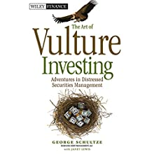 The Art of Vulture Investing: Adventures in Distressed Securities Management Audiobook by George Schultze, Janet Lewis Narrated by Patrick Downer