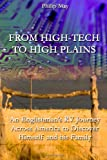 From High-Tech to High Plains, Philip May, 0557332028