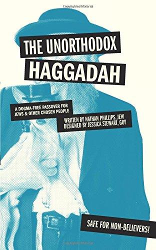 The Unorthodox Haggadah