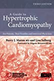 A Guide to Hypertrophic Cardiomyopathy: For Patients, Their Families, and Interested Physicians