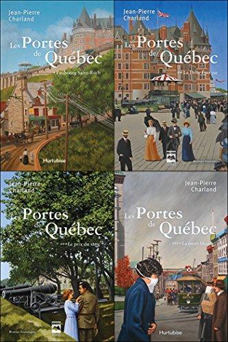 Porte Saint Jean - Les Portes de Québec - Coffret: T1. Faubourg Saint-Roch – T2. La Belle Époque – T3. Le prix du sang – T4. La mort bleue (French Edition)