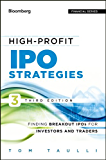 High-Profit IPO Strategies: Finding Breakout IPOs for Investors and Traders (Bloomberg Financial Book 181)