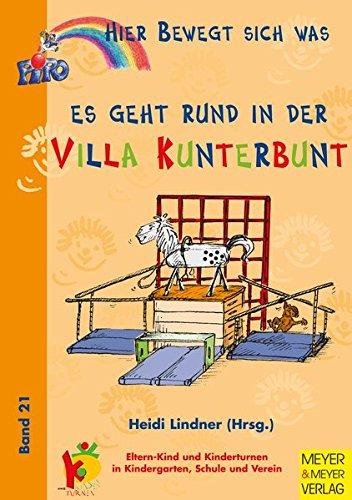 Hier bewegt sich was, Bd.21, Es geht rund in der Villa Kunterbunt