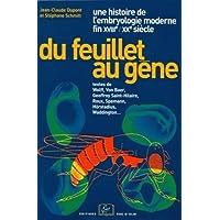 Du feuillet au gène : Une histoire de l'embryologie moderne (fin XVIIIe-XXe siècles)