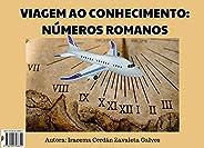 Viagem ao Conhecimento: Números Romanos