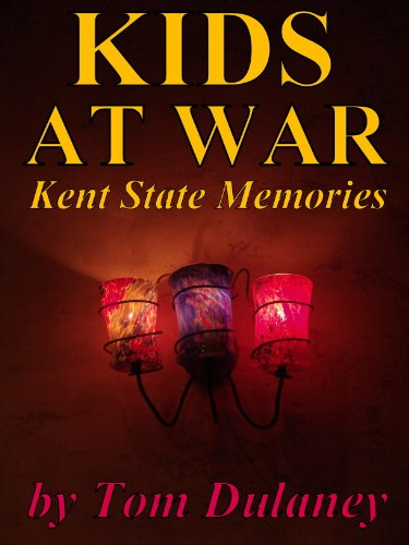 Kids At War: Reflections on Kent State, Viet Nam, And The Young at War (Conflict In All Quiet On The Western Front)