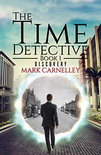 The Time Detective: Book 1 - Discovery