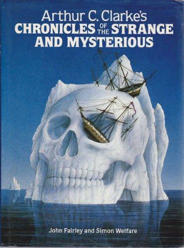 Arthur C.Clarke's Chronicles of the Strange and Mysterious: John Fairley, Simon Welfare, Arthur C. Clarke: 9780002176187: Amazon.com: Books