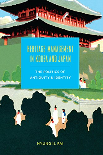 Heritage Management in Korea and Japan: The Politics of Antiquity and Identity (Korean Studies of the Henry M. Jackson School of International Studies)