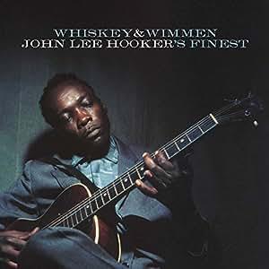 Whiskey & Wimmen: John Lee Hooker's Finest [LP]