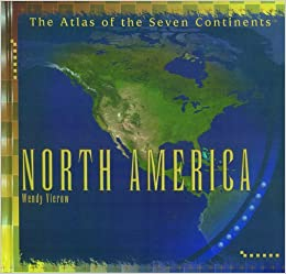 North America (Atlas of the Seven Continents): Wendy Vierow ...