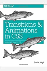 Transitions and Animations in CSS: Adding Motion with CSS by Estelle Weyl (2016-05-02) Paperback
