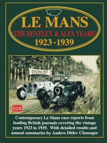 Le Mans 'The Bentley & Alfa Years' 1923-39 (Racing Series)